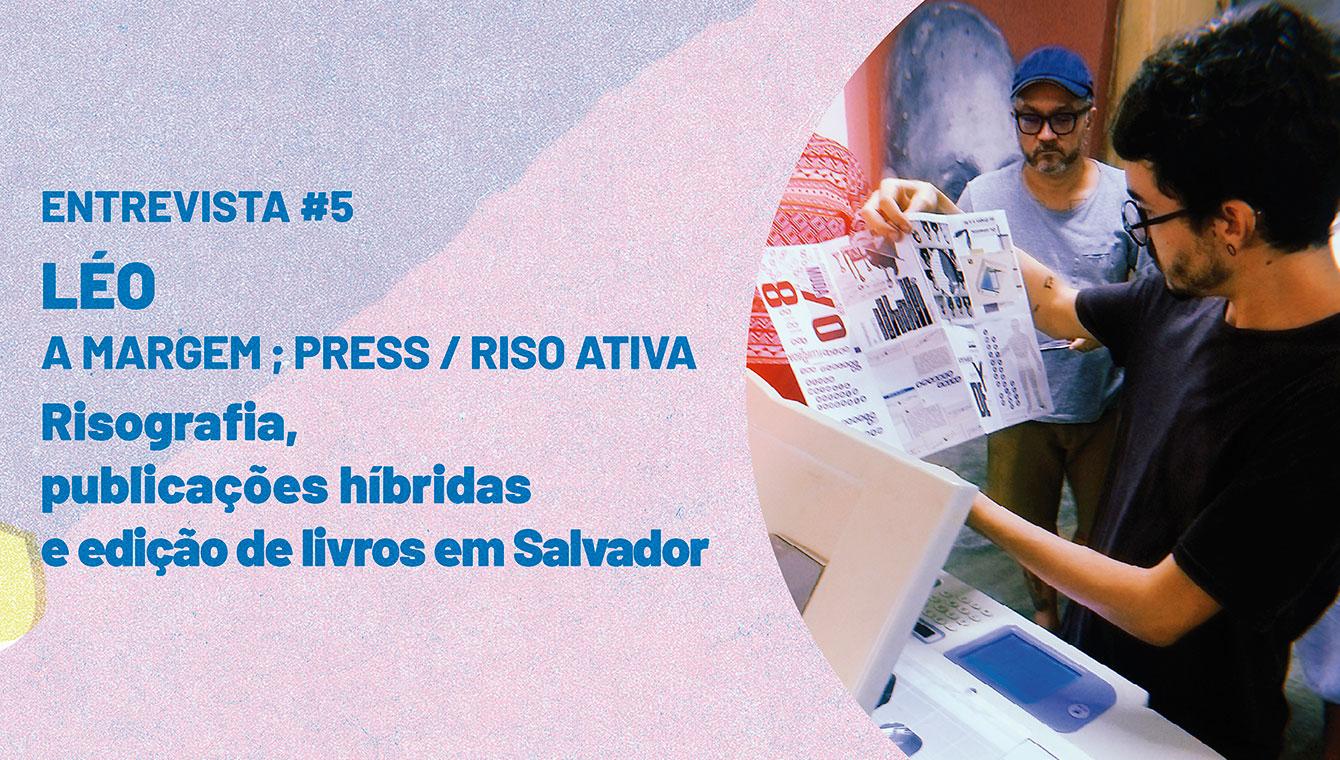 Risografia, publicações híbridas e edição de livros em Salvador