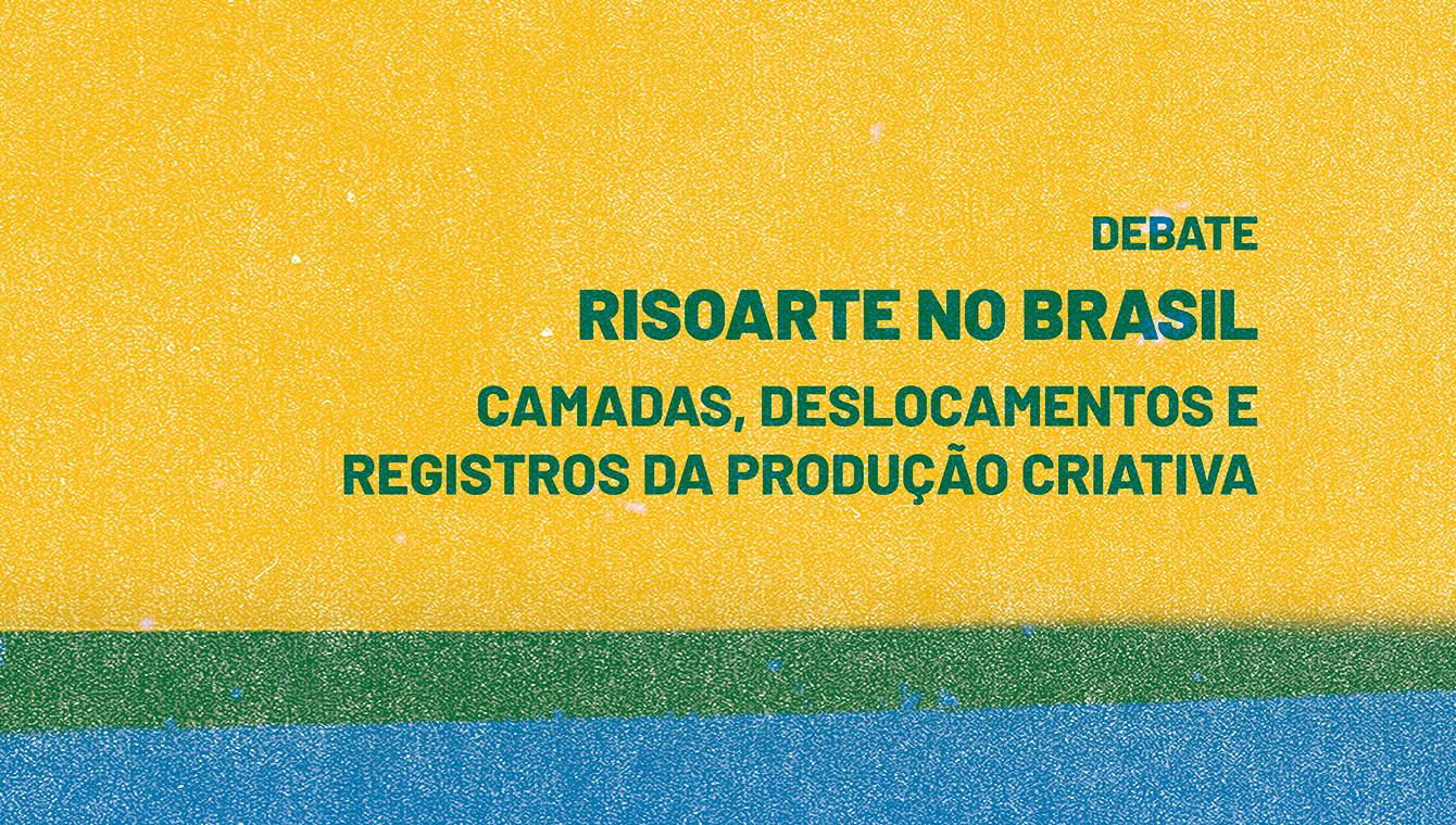 Risoarte no Brasil: Camadas, deslocamentos e registros da produção criativa