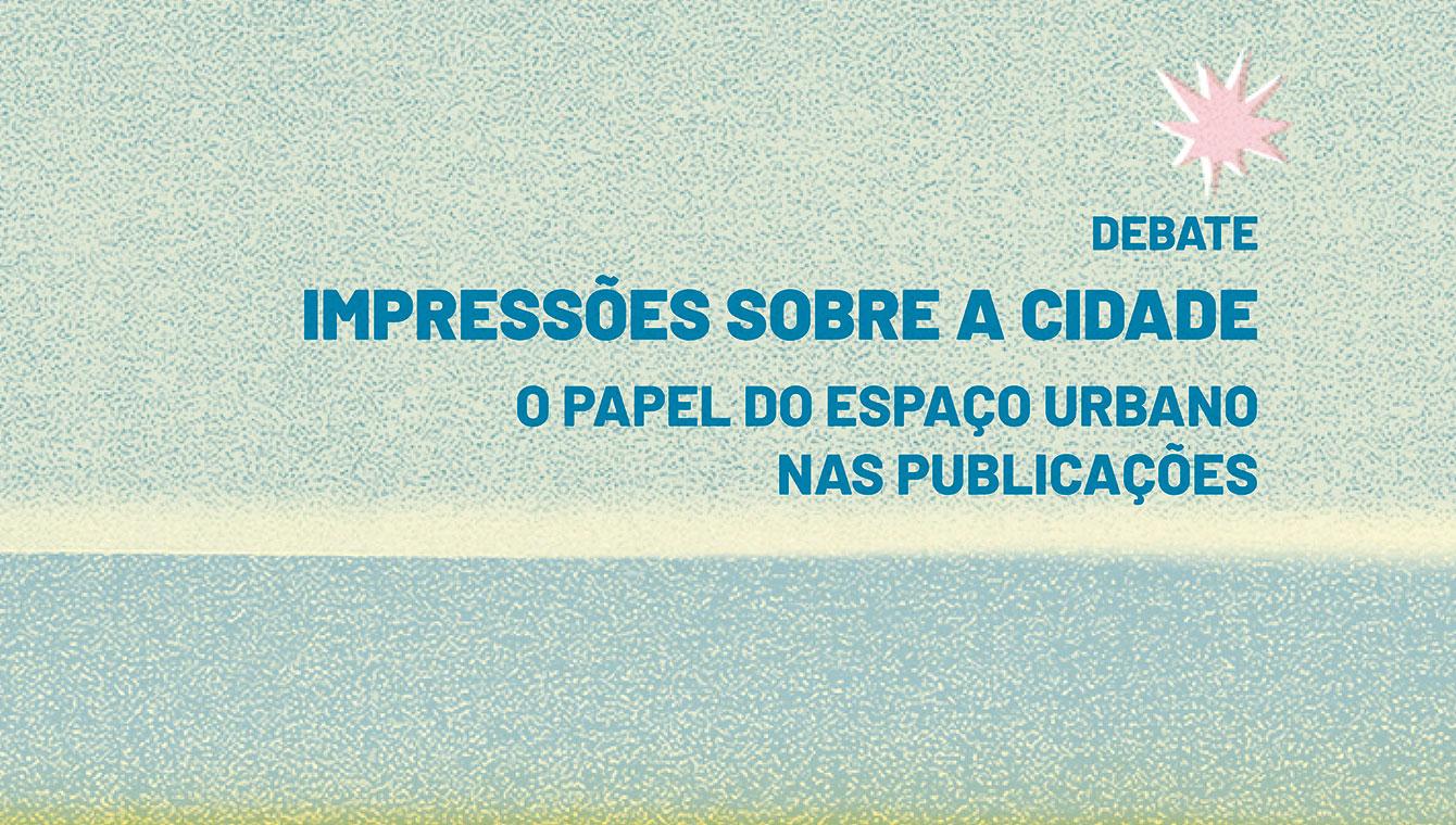 Impressões sobre a cidade: o papel do espaço urbano nas publicações