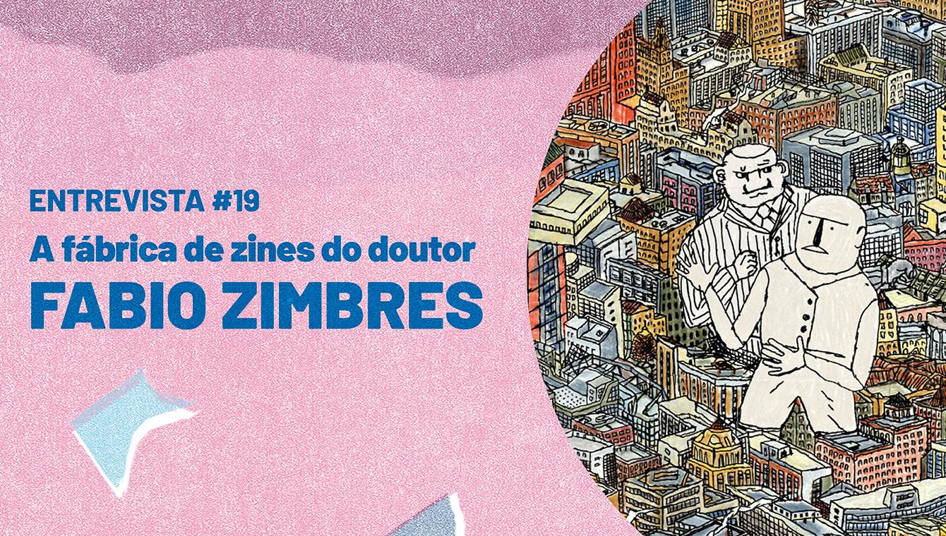 A fábrica de zines do doutor Fabio Zimbres