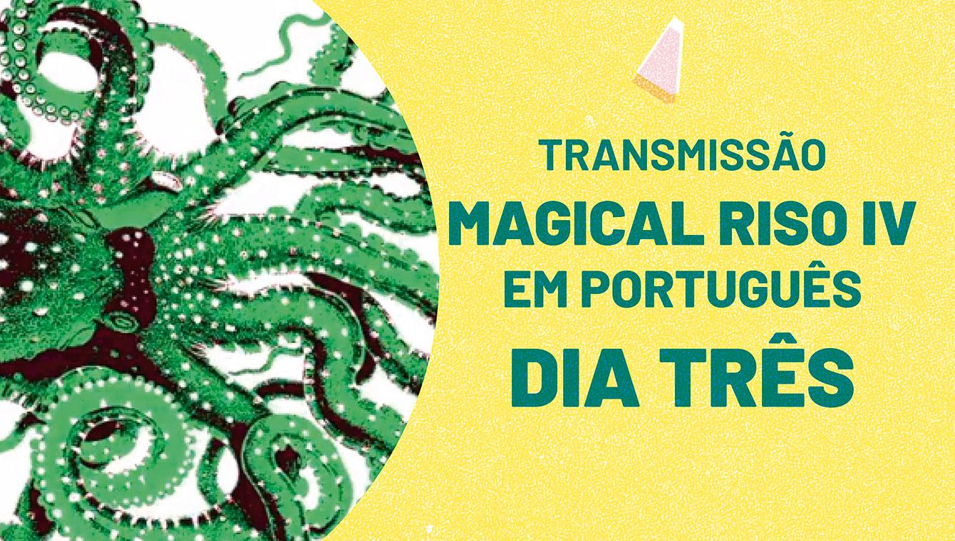 Magical Riso IV em português: Dia Três